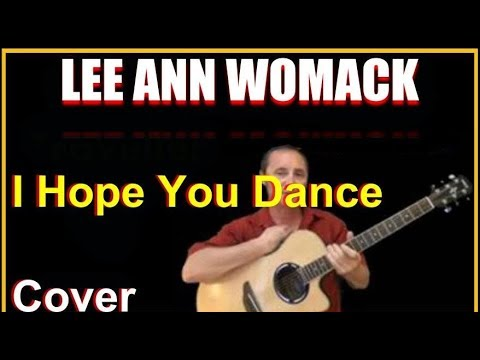 I Hope You Dance Acoustic Guitar Cover - Lee Ann Womack Chords And Lyrics Sheet