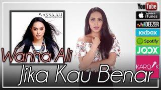 Wanna Ali - Jika Kau Benar (Official Lyrics Video)