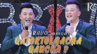 Bravo jamoasi - Qatortolgacha qancha ? | Браво жамоаси - Катортолгача канча ?