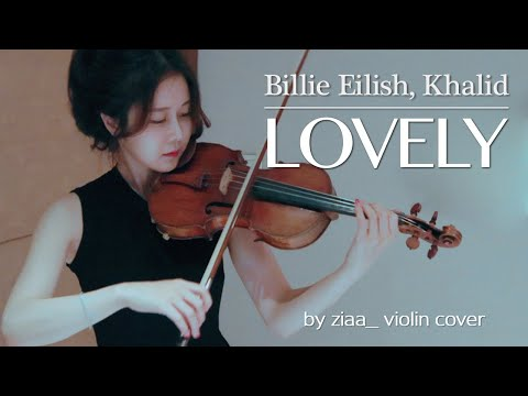 lovely - Billie Eilish \u0026 Khalid - by ziaa violin cover