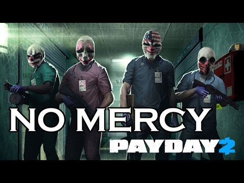 [Payday 2] No Mercy