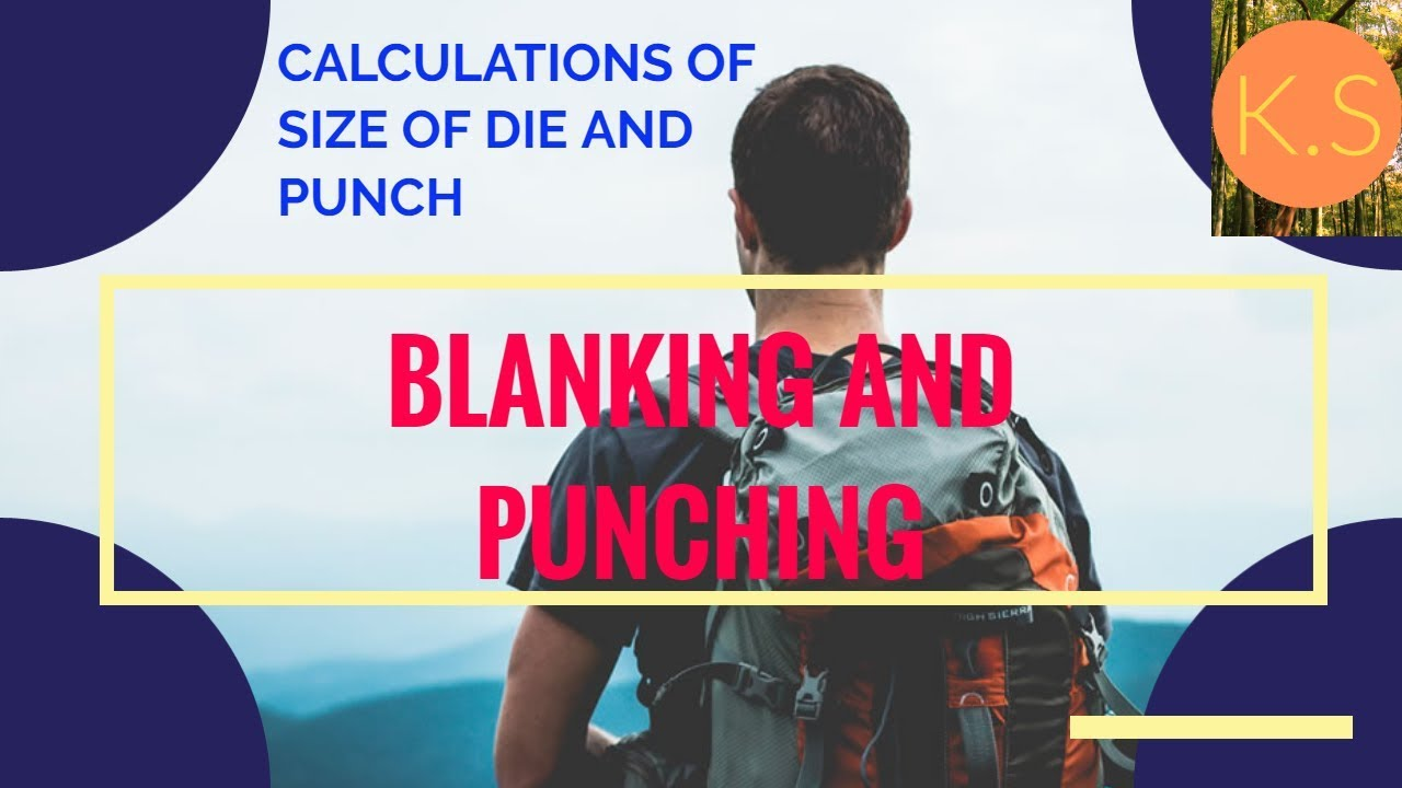 Calculations of DIE and PUNCH size in Blanking and Punching operations