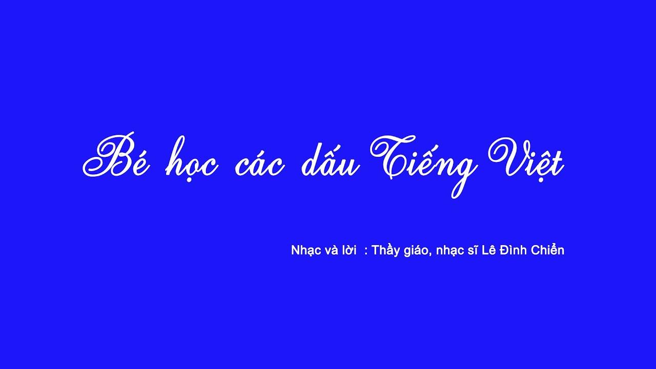 image [Bài hát] Bé học các dấu Tiếng Việt - tài liệu hỗ trợ giảng dạy