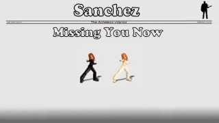 Sanchez - Missing You Now
