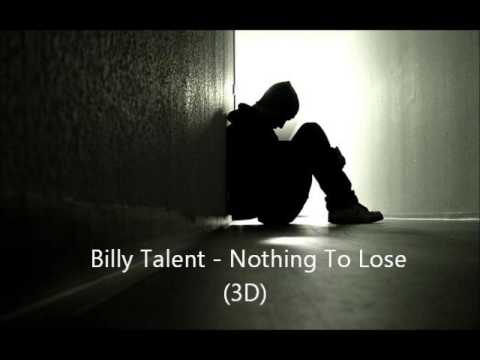 Billy Talent - Nothing To Lose [3D AUDIO]