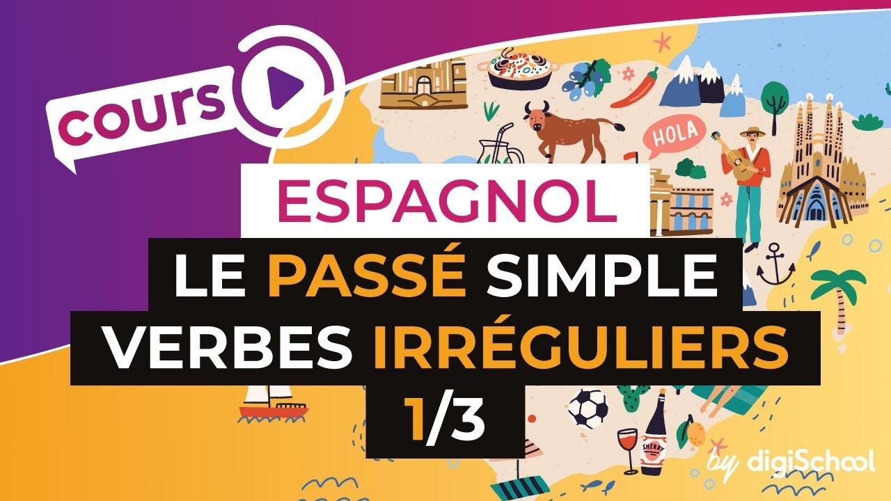 Le Passe Simple Verbes Irreguliers 1 3 Espagnol Youtube
