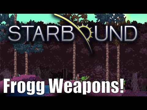 Starbound Custom Creations: Frogg Weapons and More!