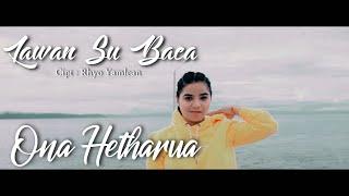 LAWAN SU BACA - ONA HETHARUA