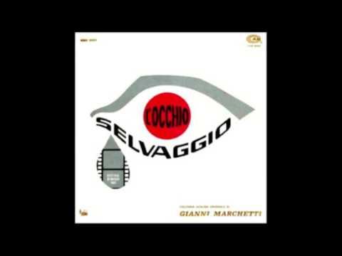 Gianni Marchetti – L'Occhio Selvaggio [Colonna Sonora Originale/OST] (1967)
