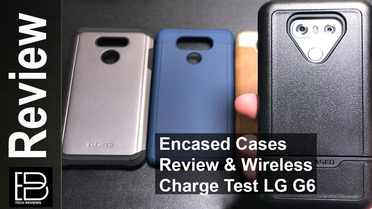 official photos 0c026 e3a6f LG G6: Best LG G6 cases from Encased reviewed and wireless charging test