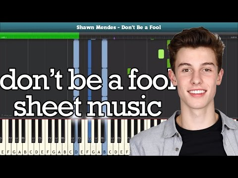 Don't Be a Fool (Shawn Mendes) Piano Sheet Music - Easy Piano Tutorial