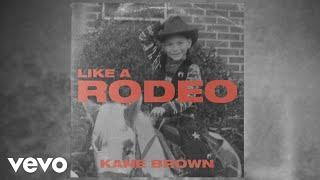 Kane Brown Like a Rodeo