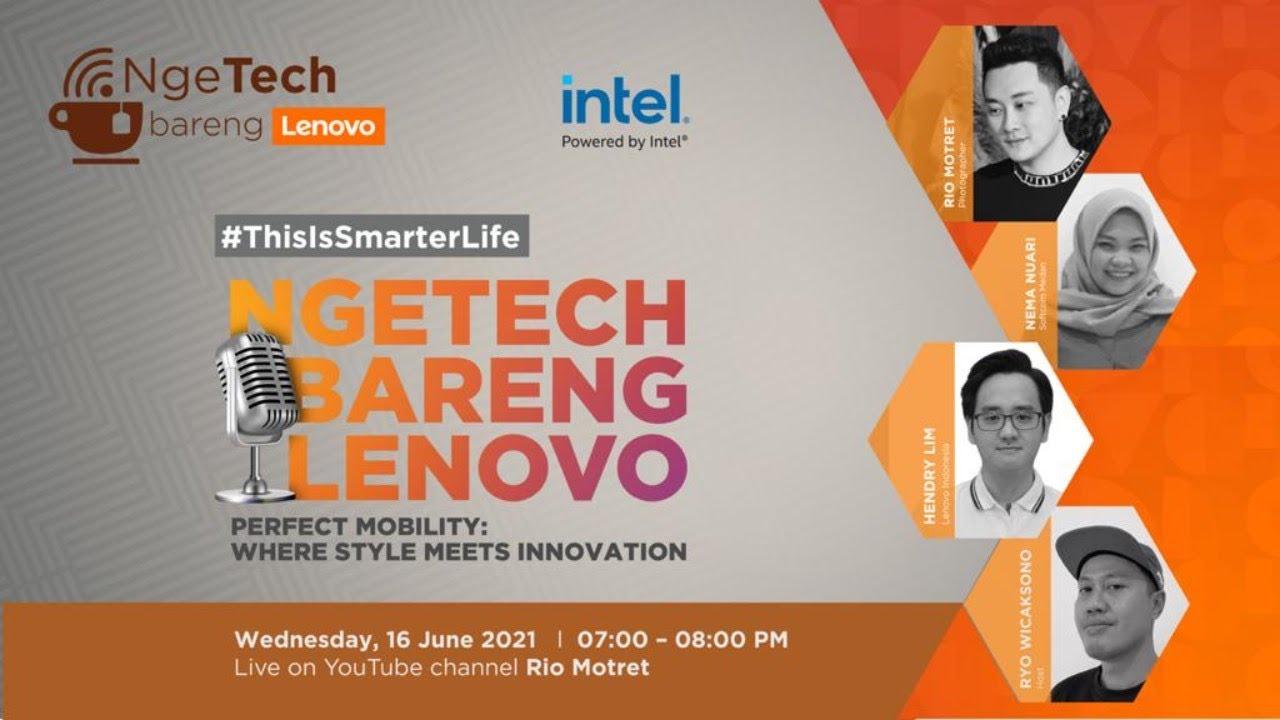 NgeTech Bareng Lenovo Season 3 Eps. 8 - Perfect Mobility  : Where Style Meets Innovation