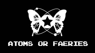Atoms Or Faeries - Lost in The Old Forest of Gloom