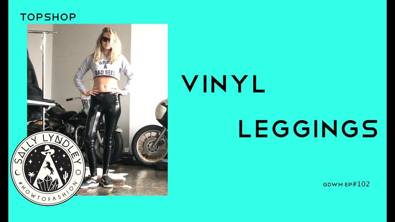 0d99af443f3609 Five Ways to Style Vinyl Leggings: Get Dressed With Me - YouTube