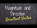 Finding the magnitude and direction of a vector from a word problem