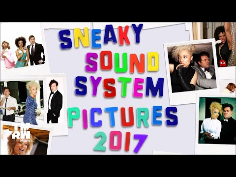 Sneaky Sound System - Pictures 2017 (Sneaky Sundays Remix)