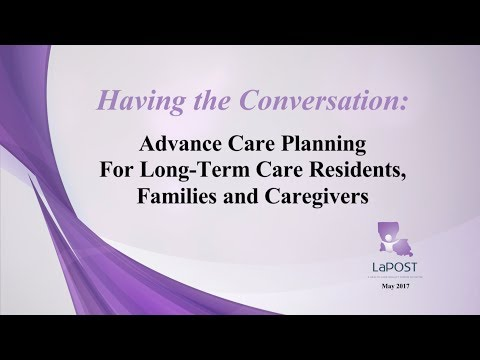 Having the Conversation: Advance Care Planning for Long-Term Care Residents, Families and Caregivers