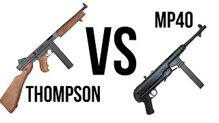 Thompson Vs. MP40 Shootout