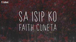 Faith Cuneta - Sa Isip Ko (Official Lyric Video)