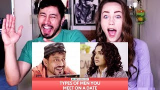 FILTERCOPY: TYPES OF MEN YOU MEET ON A DATE | Irrfan Khan | Reaction!