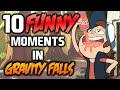 10 FUNNY MOMENTS IN GRAVITY FALLS - Gravity Falls