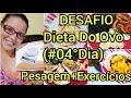 Diário da Dieta Dieta Do Ovo(#04°Dia)+Pesagem+Exercícios Comprei uma balança de alimentos+Feliz.