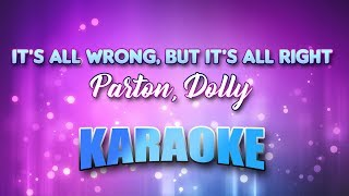 Parton, Dolly - It's All Wrong, But It's All Right (Karaoke & Lyrics)