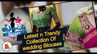 Latest and Trendy Collection of Wedding Blouses | Style Bazaar