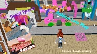 ROBLOX DONUT TYCOON| EMMA'S GAMING