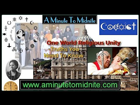 One World Religious Unity - Truths You Need To Know!