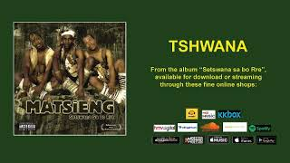 TSHWANA - MATSIENG (OFFICIAL AUDIO)