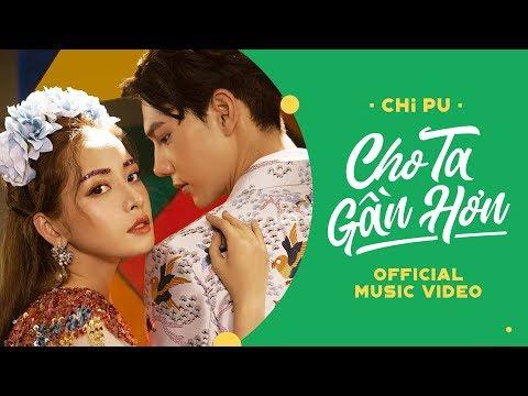 Chi Pu   CHO TA GẦN HƠN (I'm In Love) - OFFICIAL MV  (치푸)