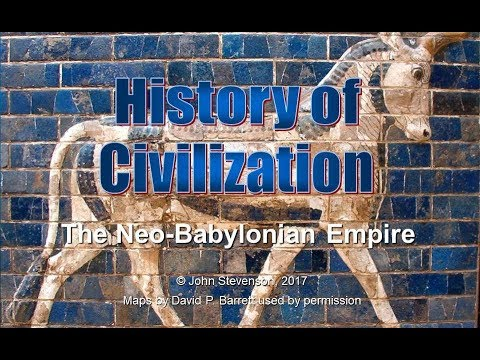 History of Civilization 20:  The Neo-Babylonian Empire