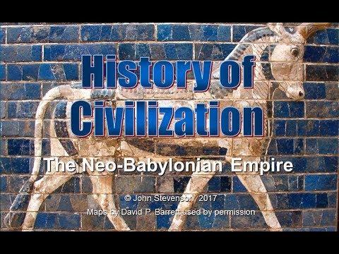 History of Civilization 20:  The Neo-Babylonian Empire