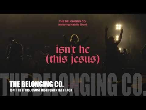 The Belonging Co. - Isn't He (This Jesus) - feat. Natalie Grant - Instrumental Track
