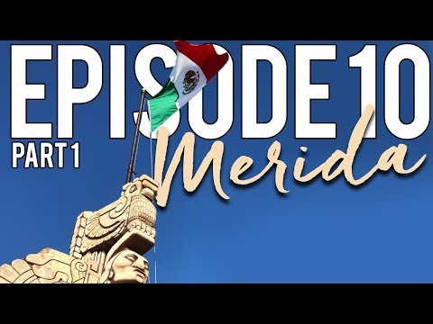 Yucatán Peninsula Trip, Part 1/Merida, Mexico