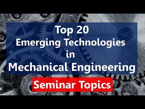Top 20 Recent Trends In Mechanical Engineering | Seminar Topics