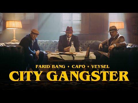 Farid Bang, CAPO & Veysel – CITY GANGSTER