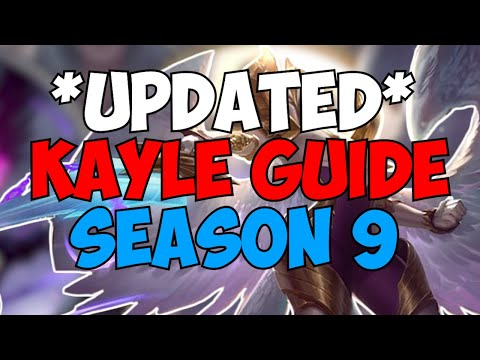 Kayle 1v9: Updated Kayle Guide For Season 9