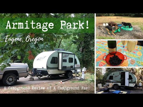 Armitage County Park ~ RV & Tent Campground, Eugene, Oregon ~ A Review Of A Campground Fav!