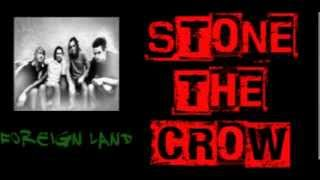 Stone the crow - Foreign Land