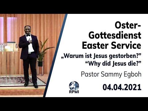 """RPMI-Ostergottesdienst - 04.04.2021 - Pastor Sammy Egboh """"Warum ist Jesus gestorben?"""""""