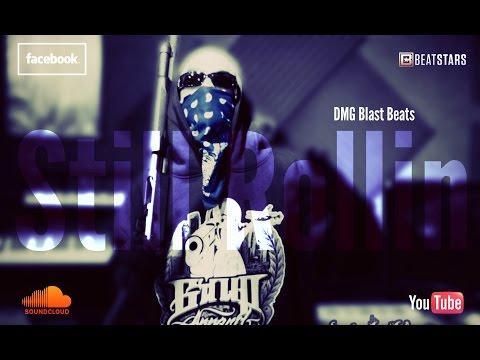 Still Rollin' - West Coast Beat Mr.Criminal Type 2016 (PROD BY DMG BLAST BEATS)
