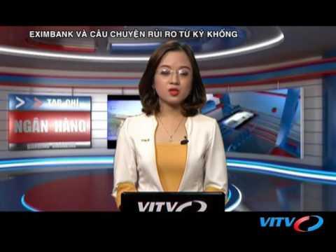 VITV - Tạp Chí Ngân Hàng - Eximbank Và Câu Chuyện Rủi Ro Từ Ký Khống