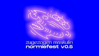 Zugezogen Maskulin - Normiefest v0.5 prod. hnrk
