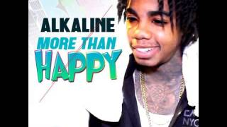 Alkaline - More Than Happy [Raw] - March 2015