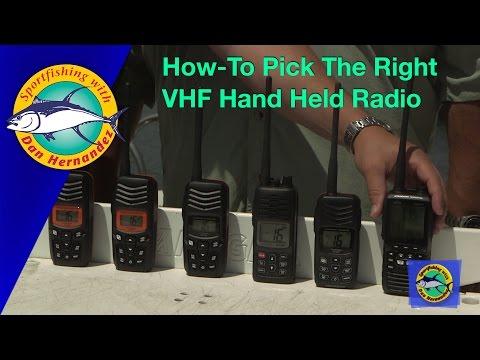 How To Pick The Right VHF Hand Held Radio By Dan Hernandez | SPORT FISHING