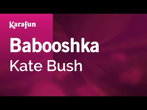 Karaoke Babooshka - Kate Bush *