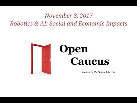 Open Caucus on Robotics and AI: Social and Economic Impacts -- November 8, 2017 (English feed)